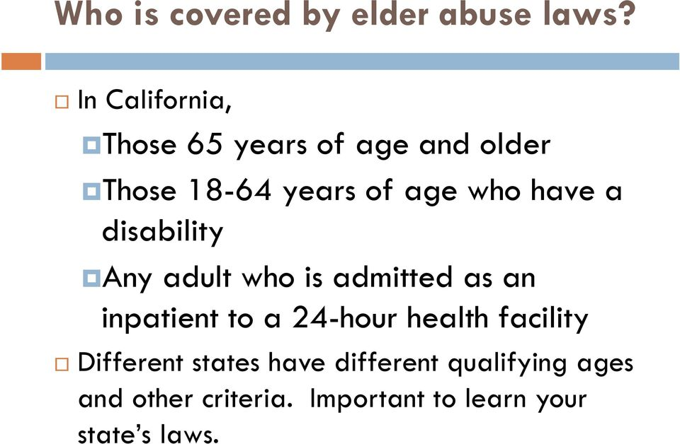 have a disability Any adult who is admitted as an inpatient to a 24-hour