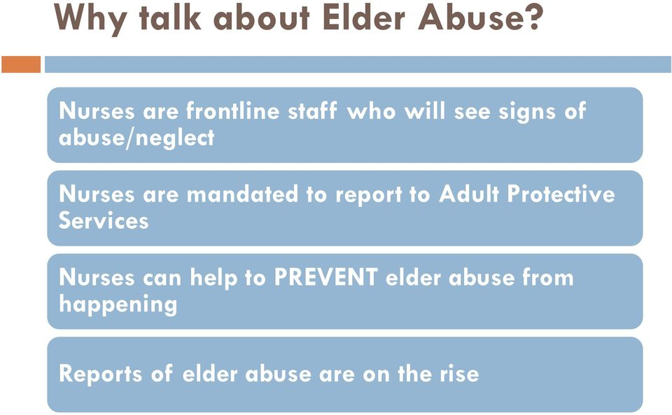 abuse/neglect Nurses are mandated to report to Adult