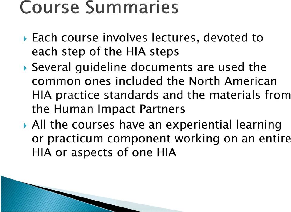 practice standards and the materials from the Human Impact Partners All the courses