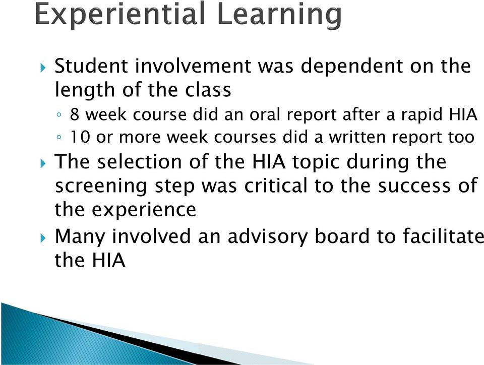 too The selection of the HIA topic during the screening step was critical to