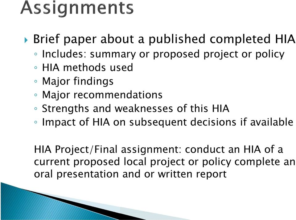 Impact of HIA on subsequent decisions if available HIA Project/Final assignment: conduct an