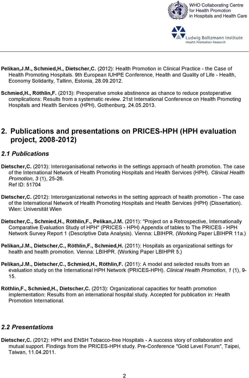 (2013): Preoperative smoke abstinence as chance to reduce postoperative complications: Results from a systematic review.