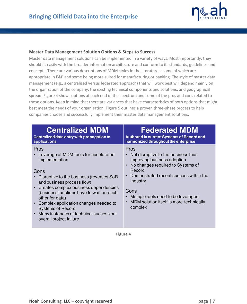 There are various descriptions of MDM styles in the literature some of which are appropriate in E&P and some being