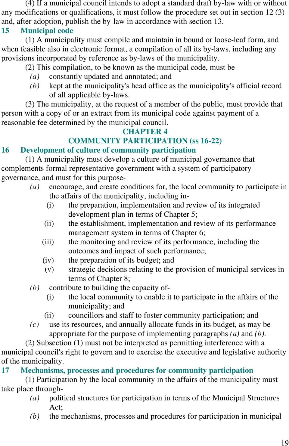15 Municipal code (1) A municipality must compile and maintain in bound or loose-leaf form, and when feasible also in electronic format, a compilation of all its by-laws, including any provisions