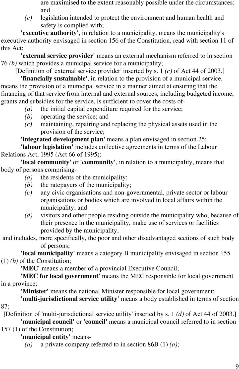 mechanism referred to in section 76 which provides a municipal service for a municipality; [Definition of 'external service provider' inserted by s. 1 of Act 44 of 2003.