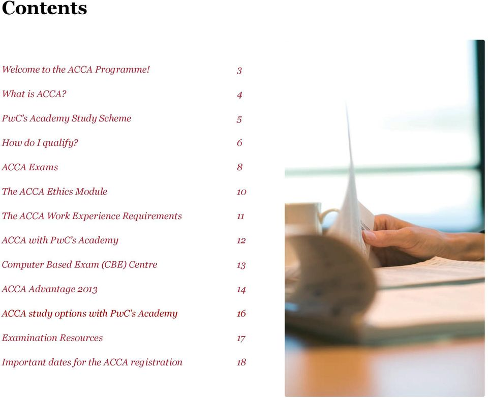 6 ACCA Exams 8 The ACCA Ethics Module 10 The ACCA Work Experience Requirements 11 ACCA with PwC