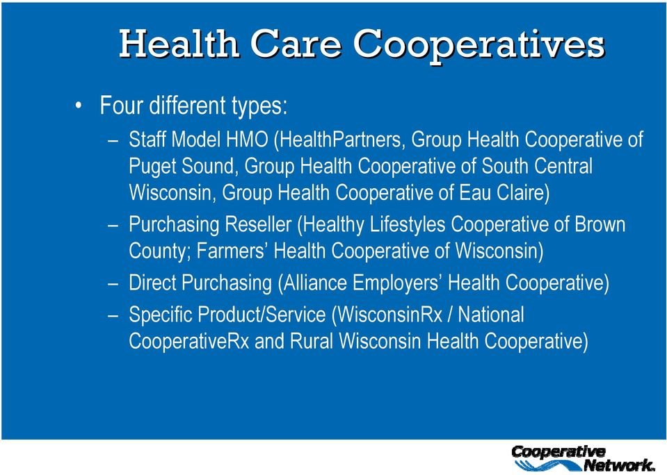 (Healthy Lifestyles Cooperative of Brown County; Farmers Health Cooperative of Wisconsin) Direct Purchasing (Alliance