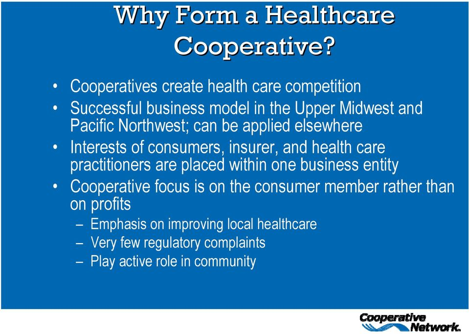 Northwest; can be applied elsewhere Interests of consumers, insurer, and health care practitioners are placed