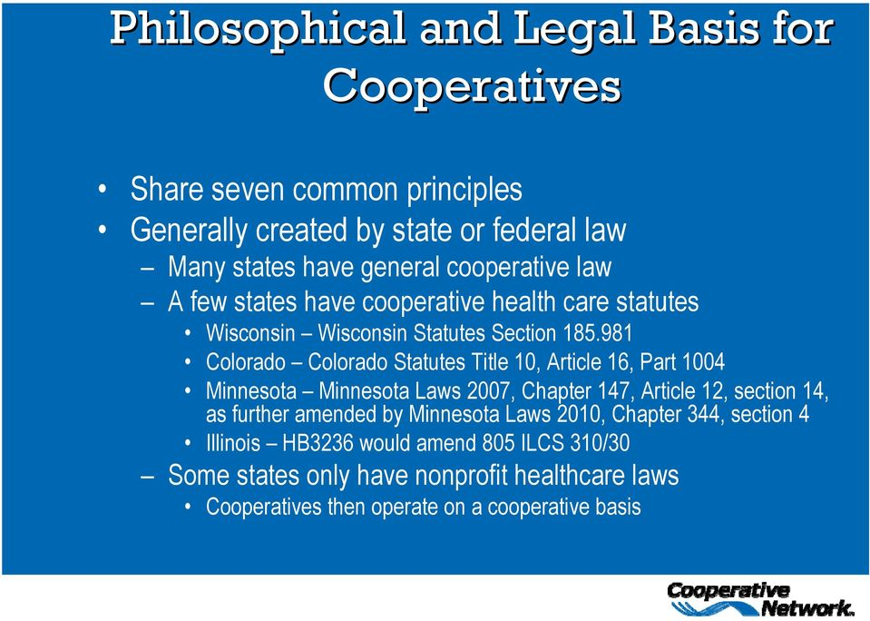 981 Colorado Colorado Statutes Title 10, Article 16, Part 1004 Minnesota Minnesota Laws 2007, Chapter 147, Article 12, section 14, as further