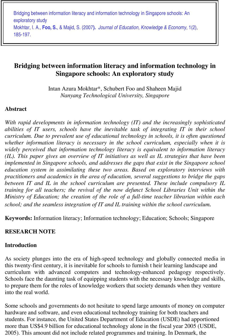 Bridging between information literacy and information technology in Singapore schools: An exploratory study Abstract Intan Azura Mokhtar*, Schubert Foo and Shaheen Majid Nanyang Technological