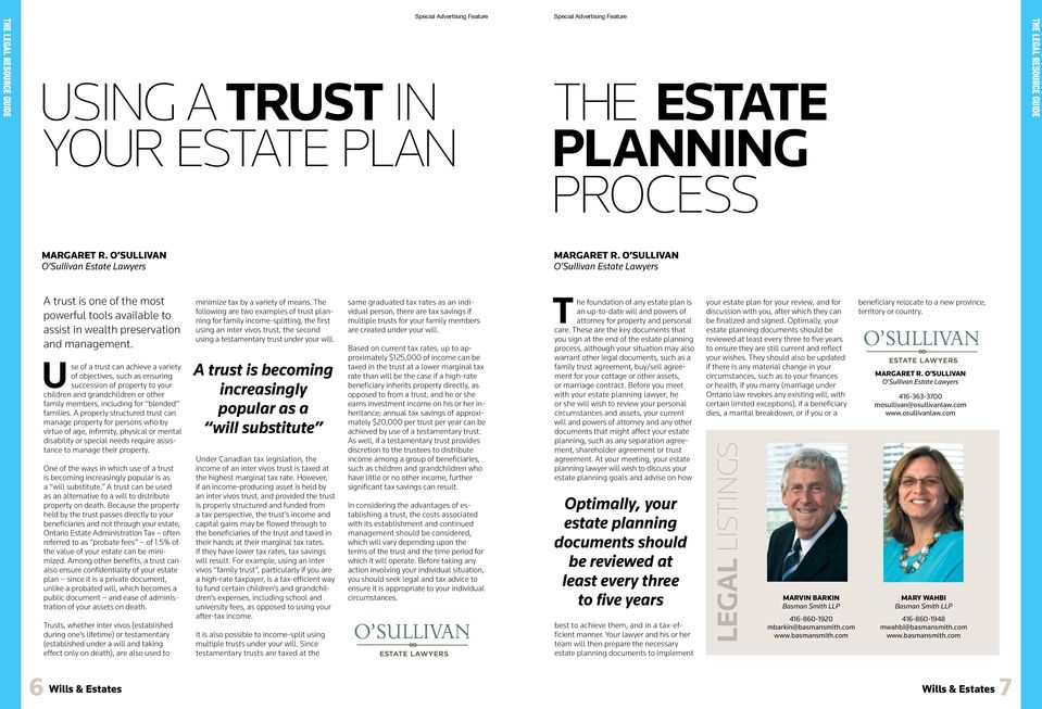 Use of a trust can achieve a variety of objectives, such as ensuring succession of property to your children and grandchildren or other family members, including for blended families.