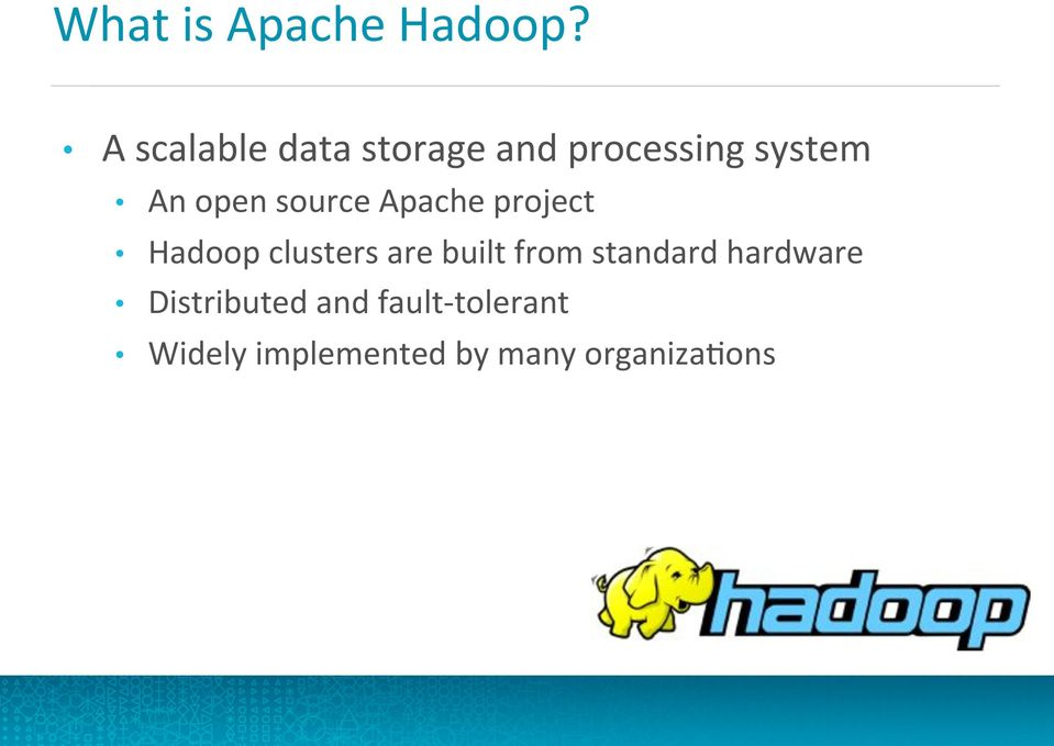 source Apache project Hadoop clusters are built from