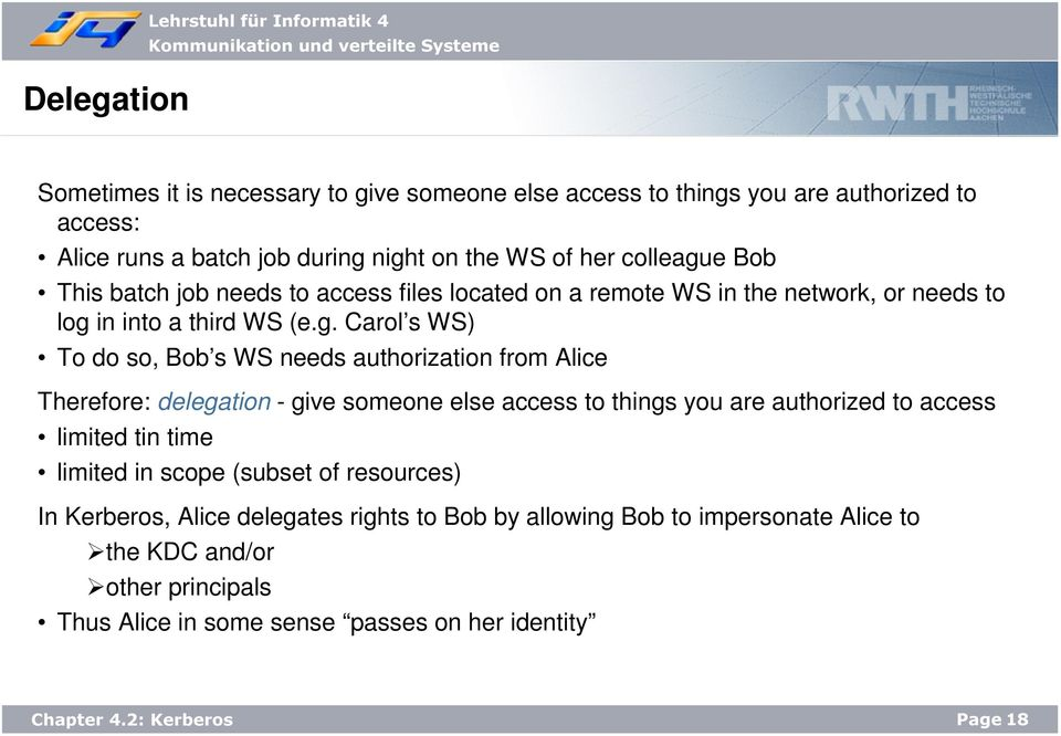 e Bob This batch job needs to access files located on a remote WS in the network, or needs to log