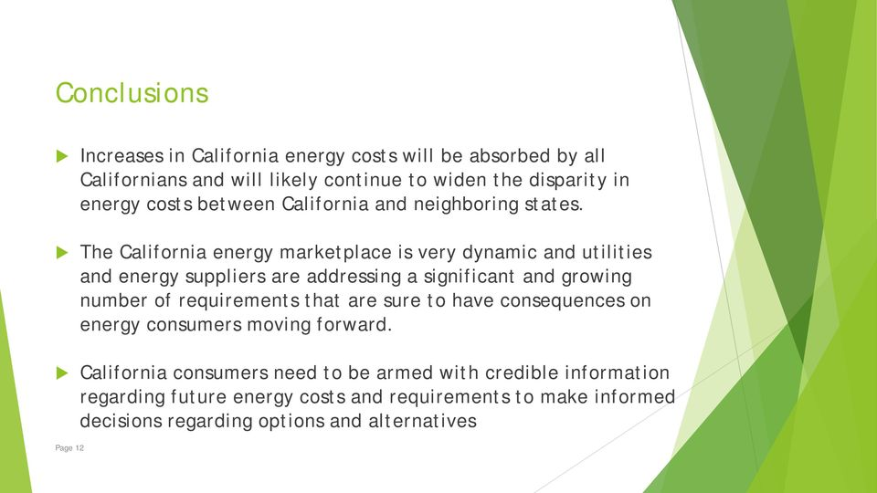 The California energy marketplace is very dynamic and utilities and energy suppliers are addressing a significant and growing number of requirements