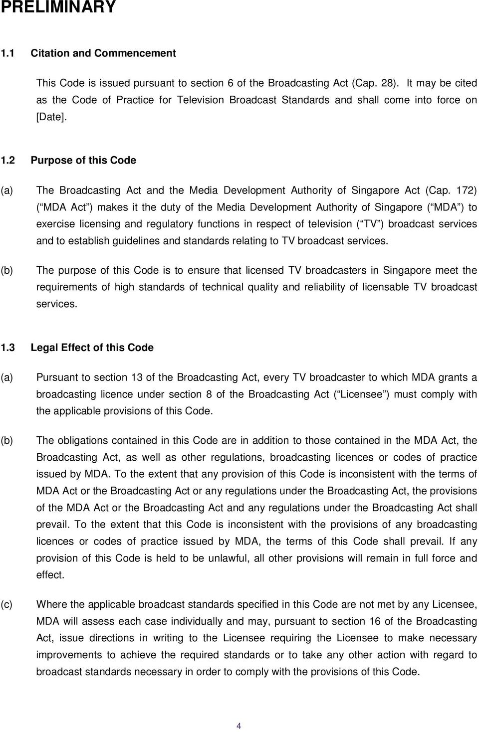 2 Purpose of this Code The Broadcasting Act and the Media Development Authority of Singapore Act (Cap.