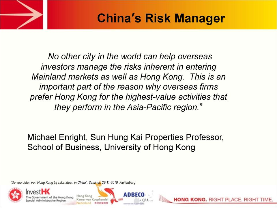 This is an important part of the reason why overseas firms prefer Hong Kong for the highest-value