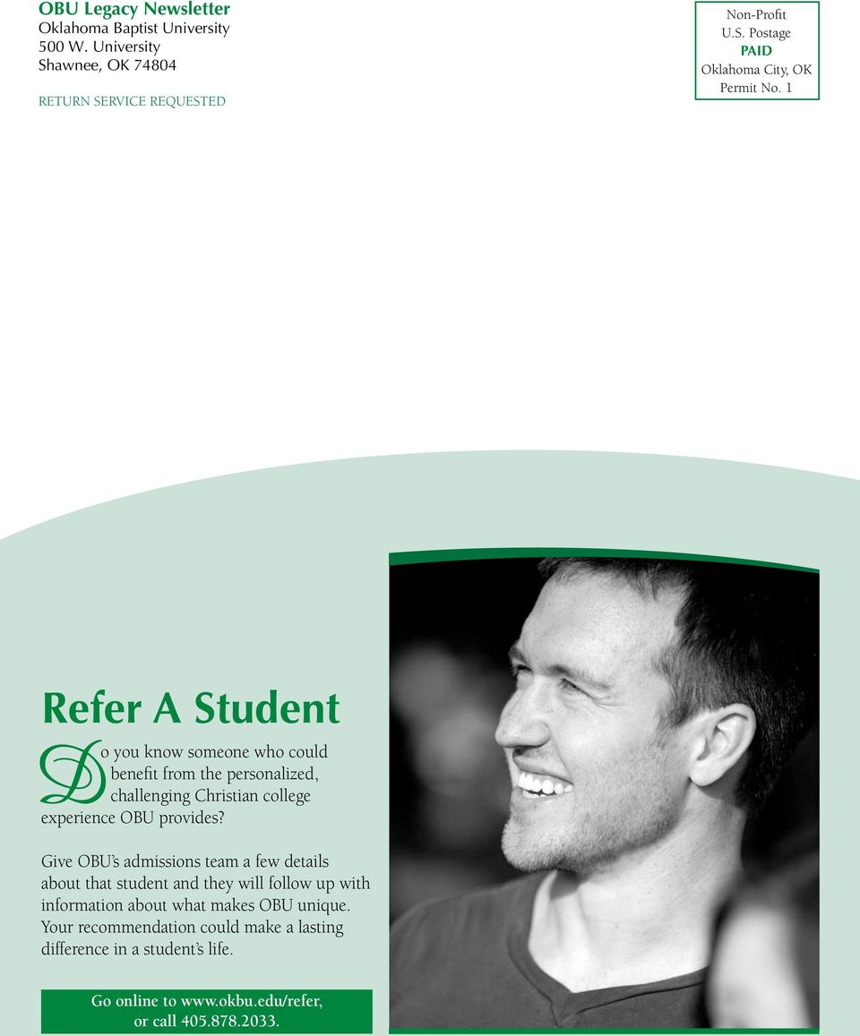 provides? Give OBU s admissions team a few details about that student and they will follow up with information about what makes OBU unique.