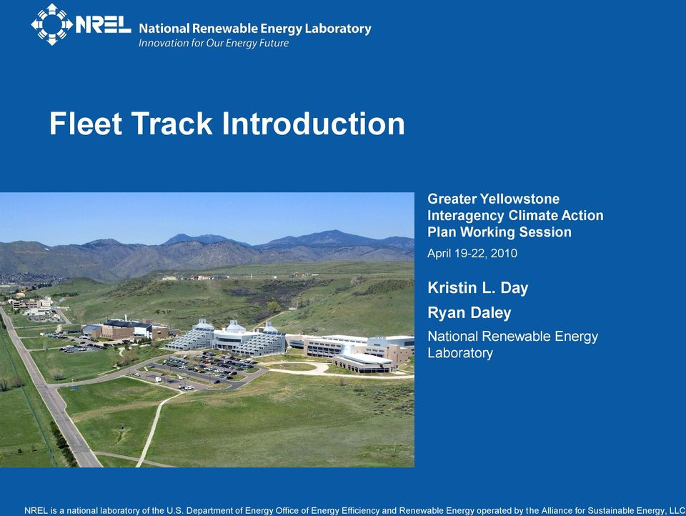 Day Ryan Daley National Renewable Energy Laboratory NREL is a national laboratory of