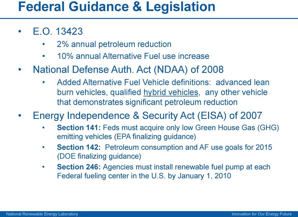 petroleum reduction Energy Independence & Security Act (EISA) of 2007 Section 141: Feds must acquire only low Green House Gas (GHG) emitting vehicles (EPA finalizing