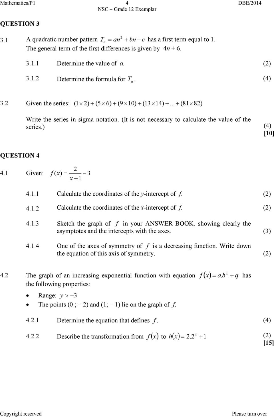 ) (4) [0] QUESTION 4 4. Give: f ( ) = 3 + 4.. Calculate the coordiates of the y-itercept of f. () 4.