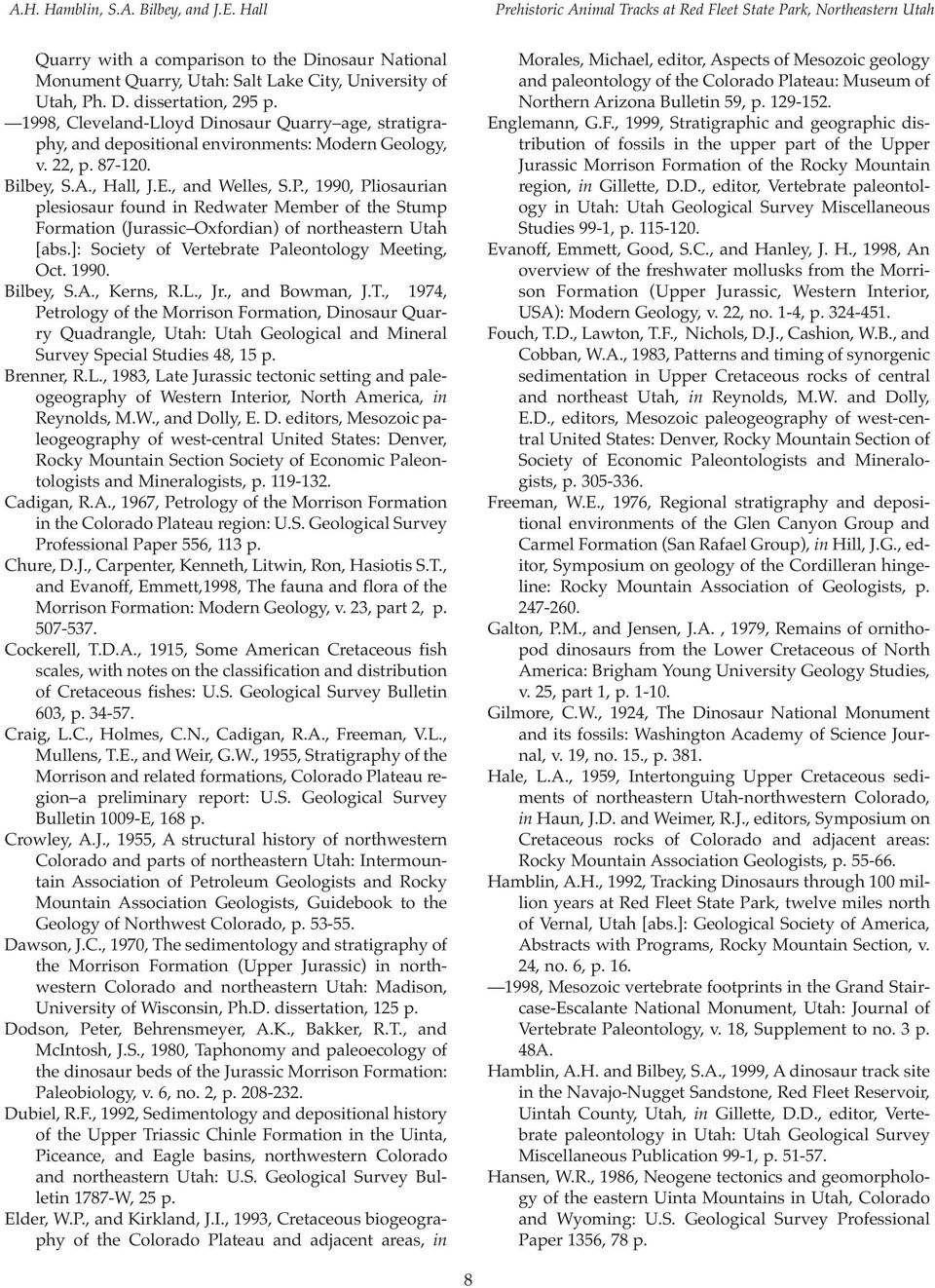 1998, Cleveland-Lloyd Dinosaur Quarry age, stratigraphy, and depositional environments: Modern Geology, v. 22, p. 87-120. Bilbey, S.A., Hall, J.E., and Welles, S.P.