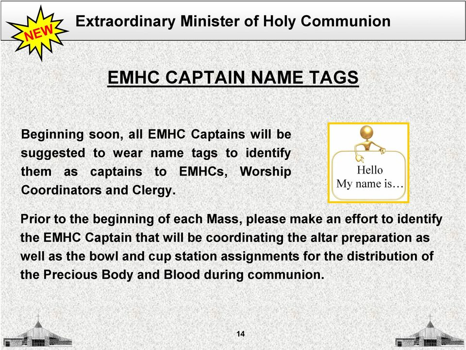 Prior to the beginning of each Mass, please make an effort to identify the EMHC Captain that will be coordinating