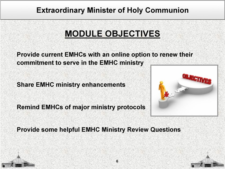 EMHC ministry enhancements Remind EMHCs of major ministry