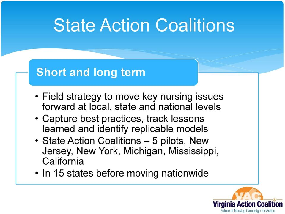 lessons learned and identify replicable models State Action Coalitions 5 pilots,