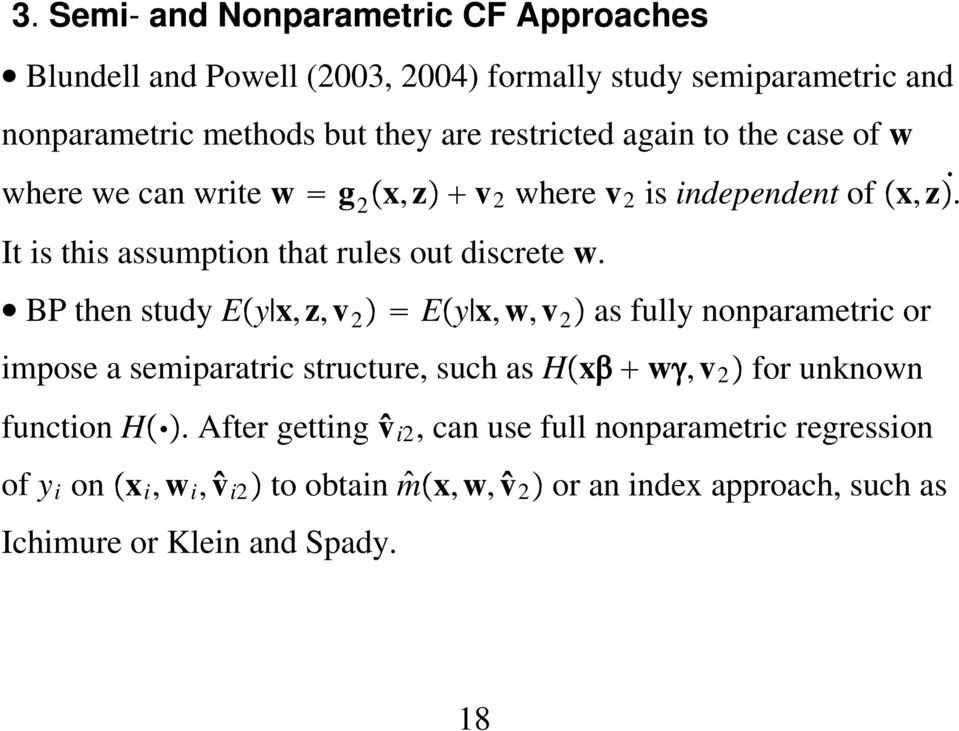 BP then study E y x, z, v 2 E y x, w, v 2 as fully nonparametric or impose a semiparatric structure, such as H x w, v 2 for unknown function H.