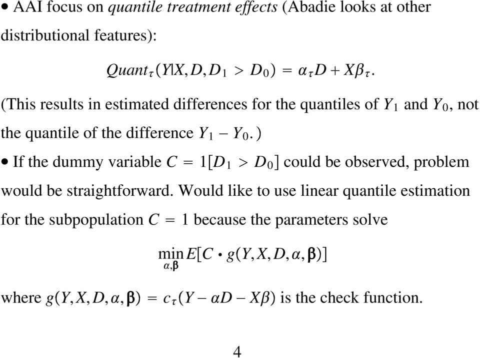 If the dummy variable C 1 D 1 D 0 could be observed, problem would be straightforward.