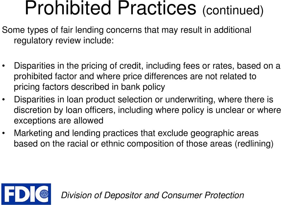 bank policy Disparities in loan product selection or underwriting, where there is discretion by loan officers, including where policy is unclear or