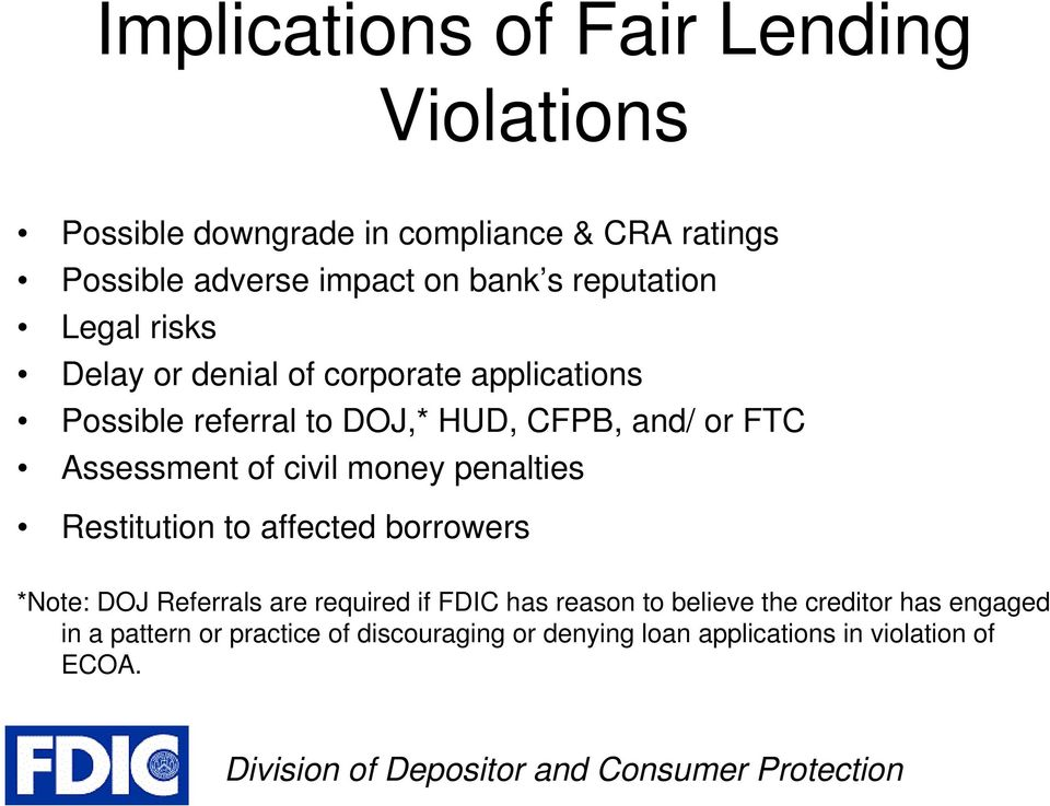 Assessment of civil money penalties Restitution to affected borrowers *Note: DOJ Referrals are required if FDIC has
