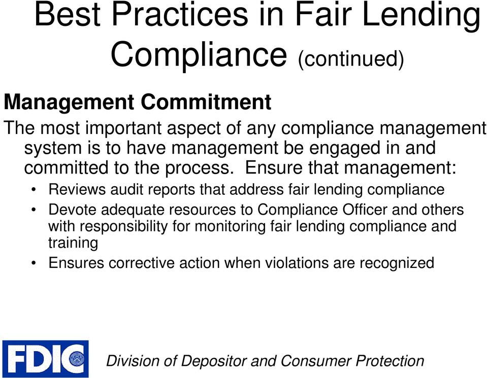 Ensure that management: Reviews audit reports that address fair lending compliance Devote adequate resources to
