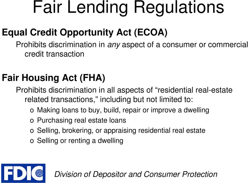 real-estate related transactions, including but not limited to: o Making loans to buy, build, repair or improve a