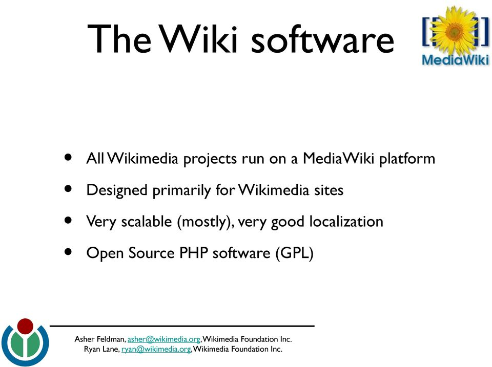 Wikimedia sites Very scalable (mostly), very