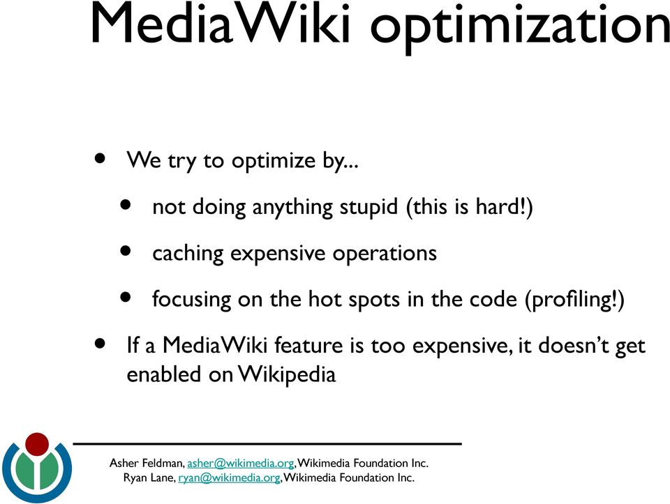) caching expensive operations focusing on the hot spots in
