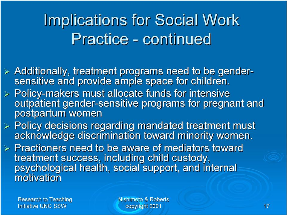 Policy-makers must allocate funds for intensive outpatient gender-sensitive programs for pregnant and postpartum women Policy decisions