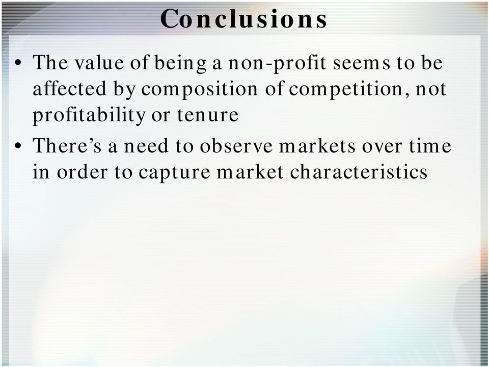 profitability or tenure There s a need to observe