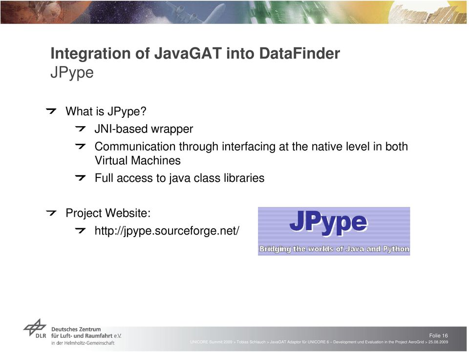 native level in both Virtual Machines Full access to java