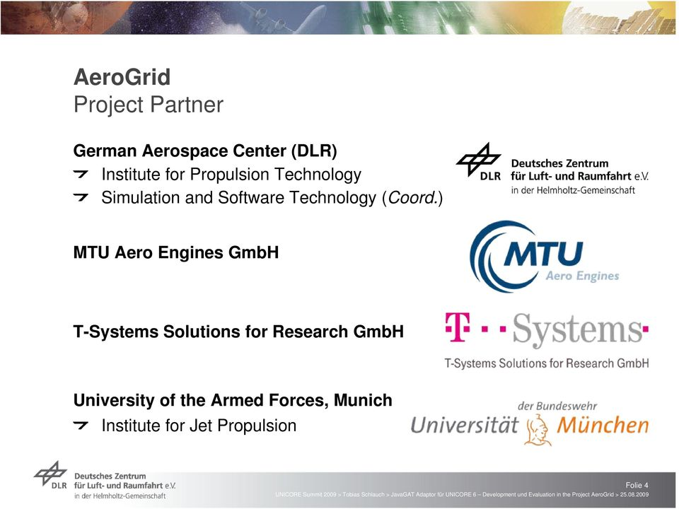 ) MTU Aero Engines GmbH T-Systems Solutions for Research GmbH