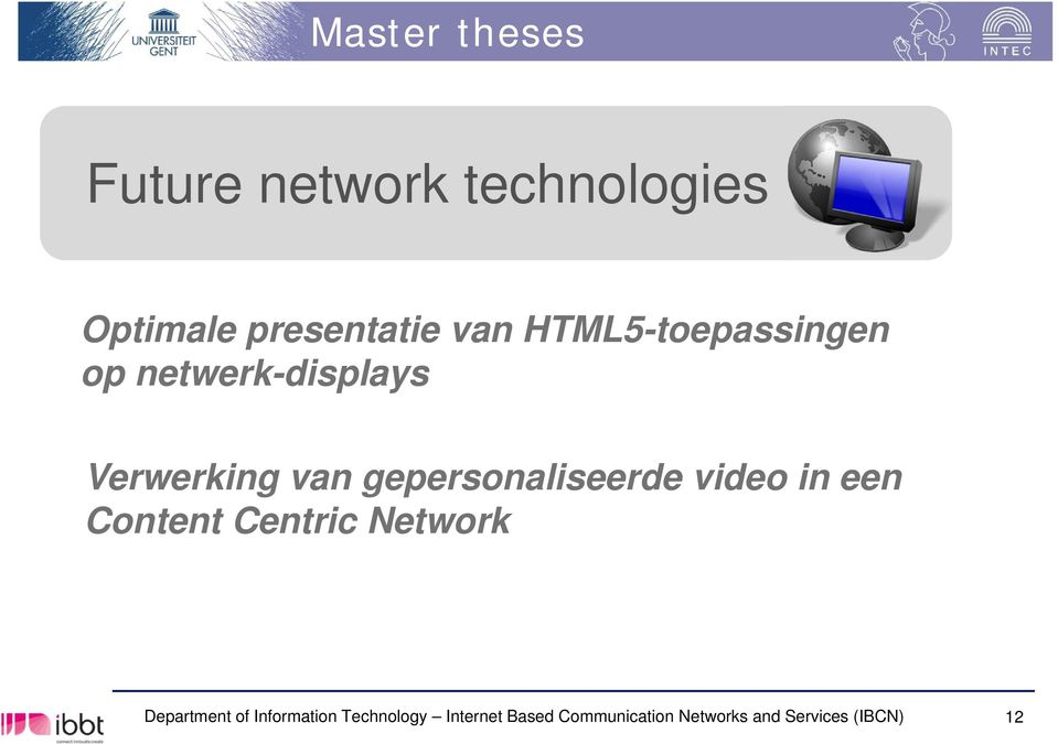 gepersonaliseerde video in een Content Centric Network Department of