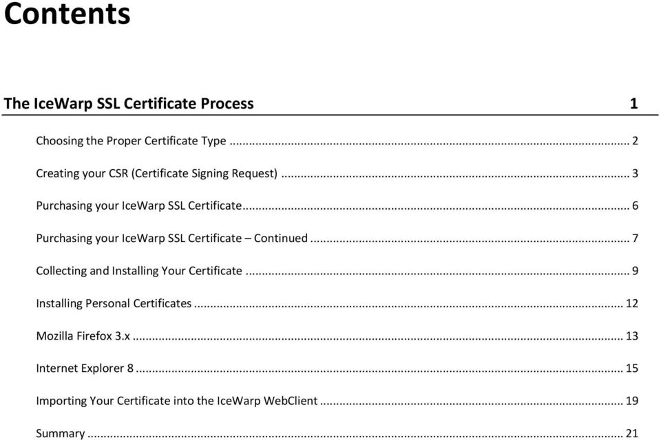 .. 6 Purchasing your IceWarp SSL Certificate Continued... 7 Collecting and Installing Your Certificate.