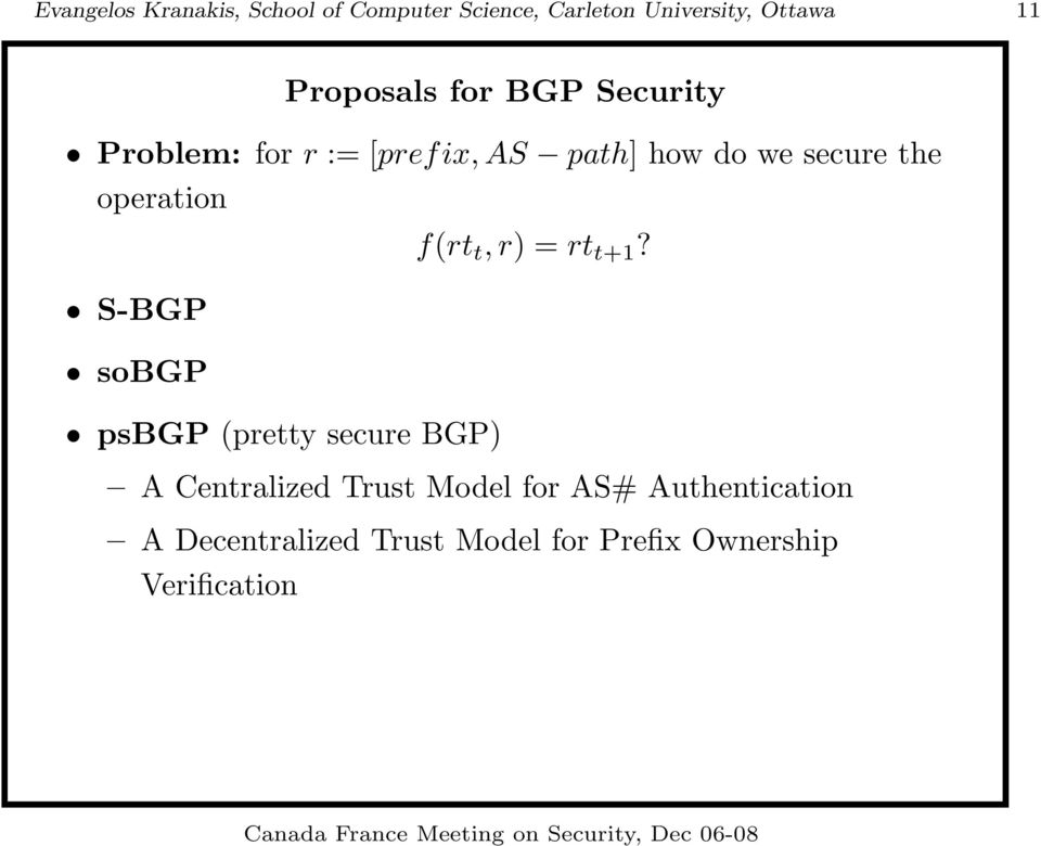 operation S-BGP sobgp psbgp (pretty secure BGP) f(rt t, r) = rt t+1?