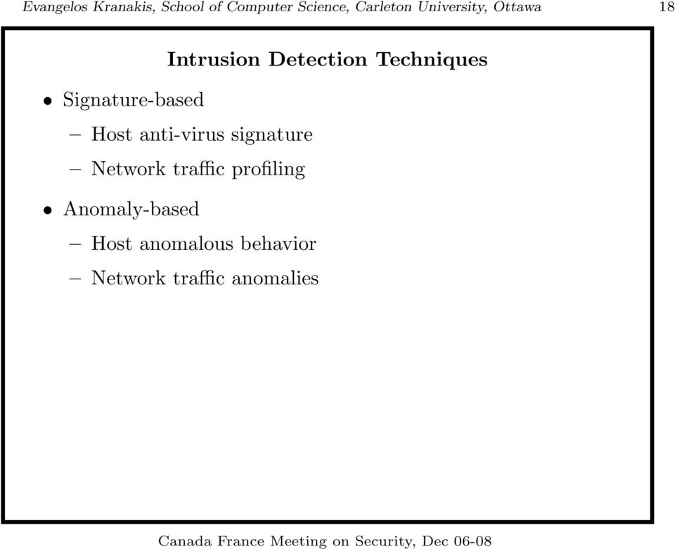 Signature-based Host anti-virus signature Network traffic
