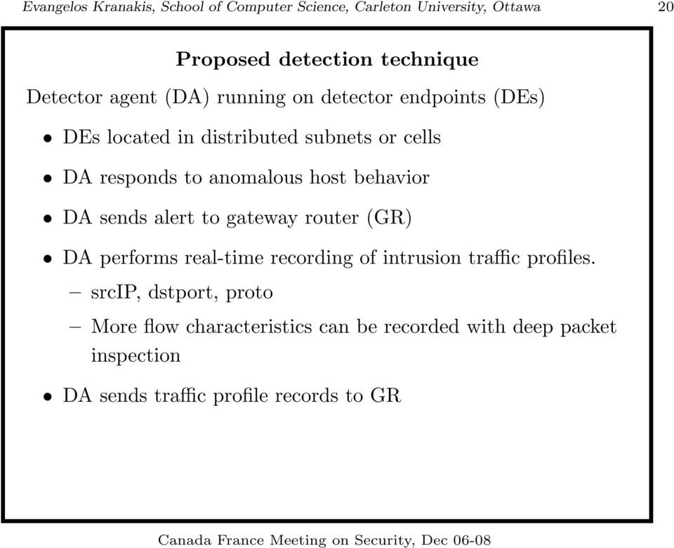 host behavior DA sends alert to gateway router (GR) DA performs real-time recording of intrusion traffic profiles.