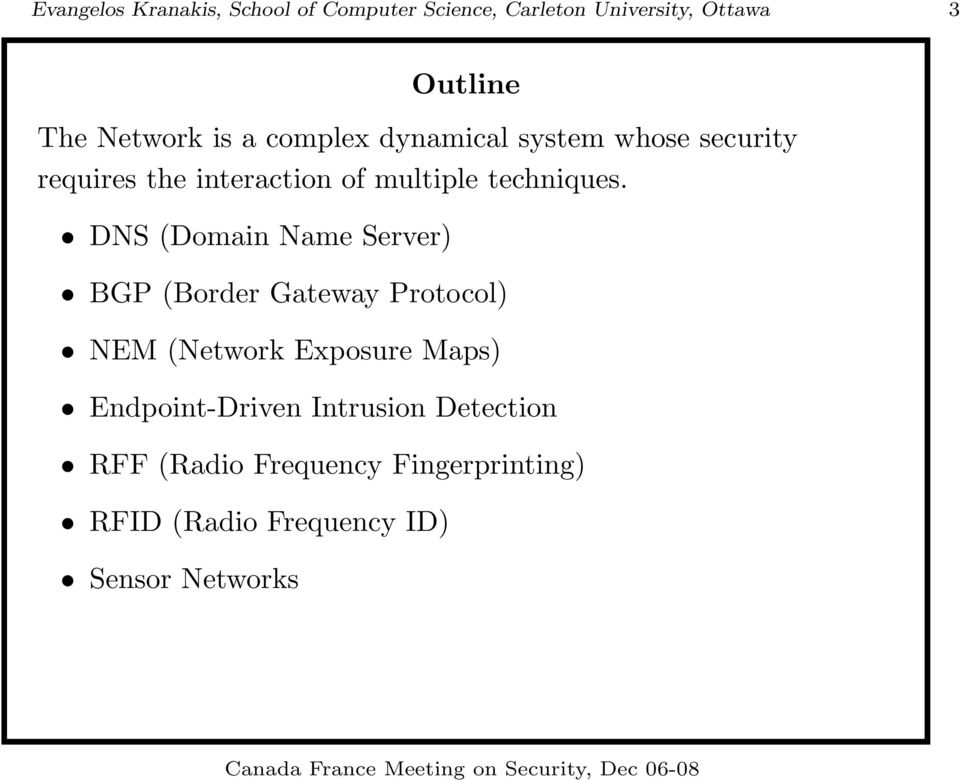 DNS (Domain Name Server) BGP (Border Gateway Protocol) NEM (Network Exposure Maps)