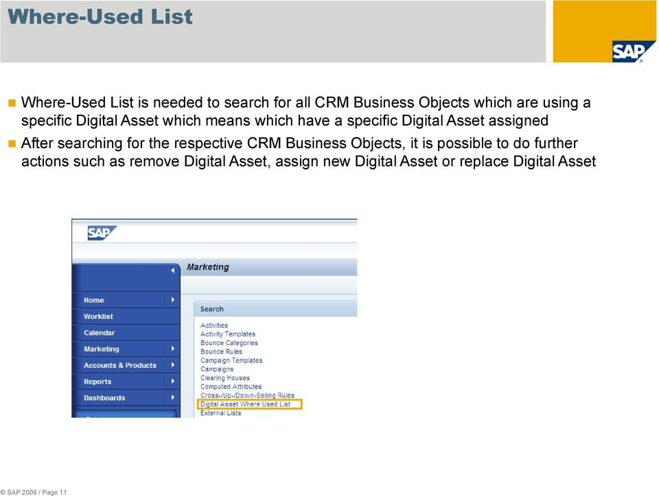 After searching for the respective CRM Business Objects, it is possible to do further
