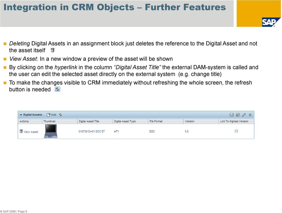 column Digital Asset Title the external DAM-system is called and the user can edit the selected asset directly on the external system (e.