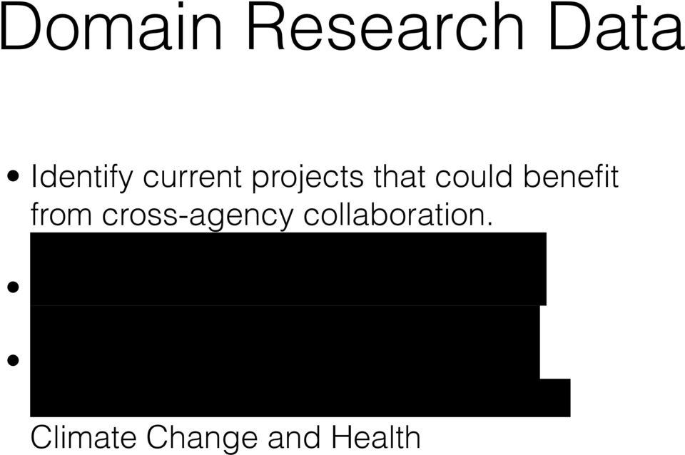 Propose new cross-agency projects.