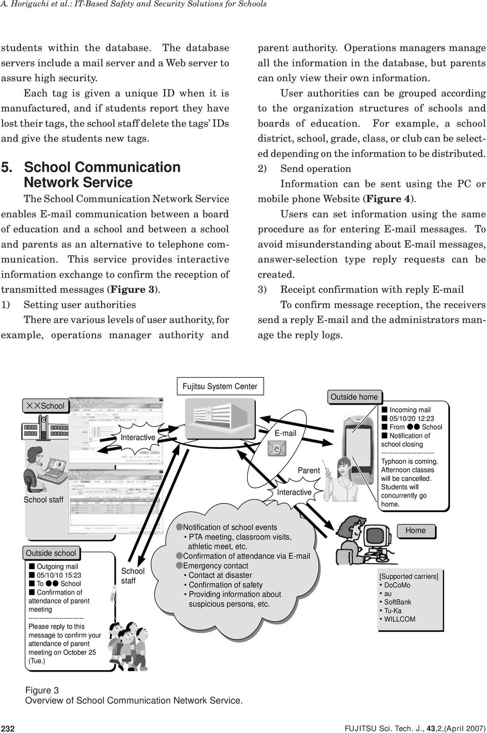 School Communication Network Service The School Communication Network Service enables E-mail communication between a board of education and a school and between a school and parents as an alternative